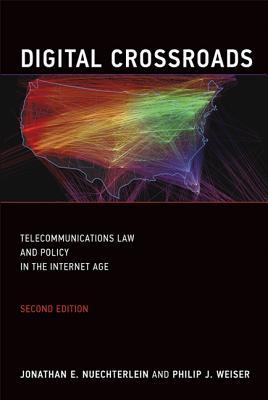 Digital Crossroads By Nuechterlein, Jonathan E./ Weiser, Philip J.