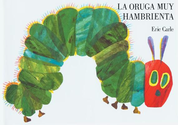 LA Oruga Muy Hambrienta / The Very Hungry Caterpillar By Carle, Eric