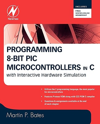 Programming 8-bit PIC Microcontrollers in C By Bates, Martin P.